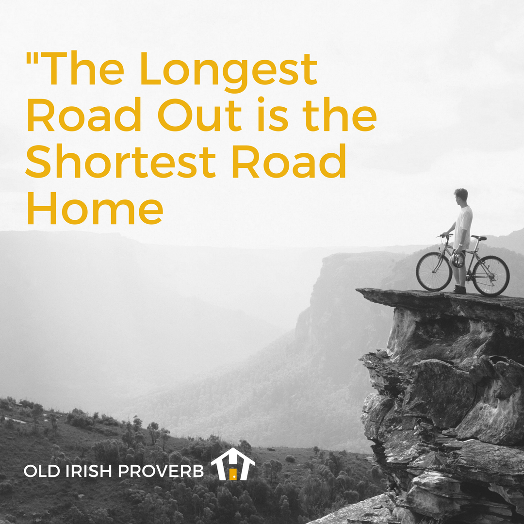 The Longest Road Out Is the Shortest Road Home