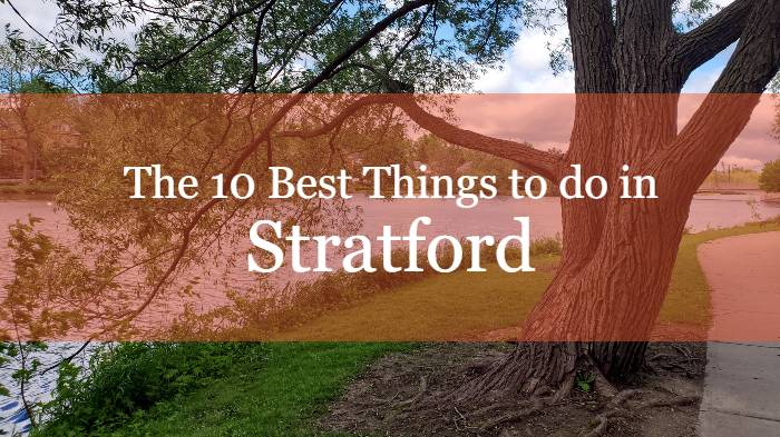 The 10 Best Things to do in Stratford, Ontario