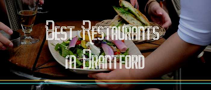 The Best Restaurants in Brantford Ontario