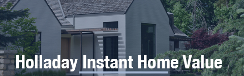 Holladay Instant Property valuation
