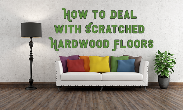 Dealing with Scratched Hardwood Floors