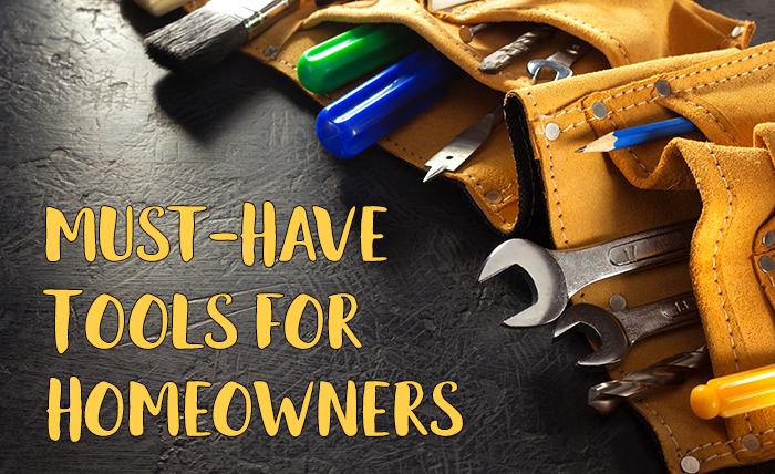 Must-Have Tools for Homewoners
