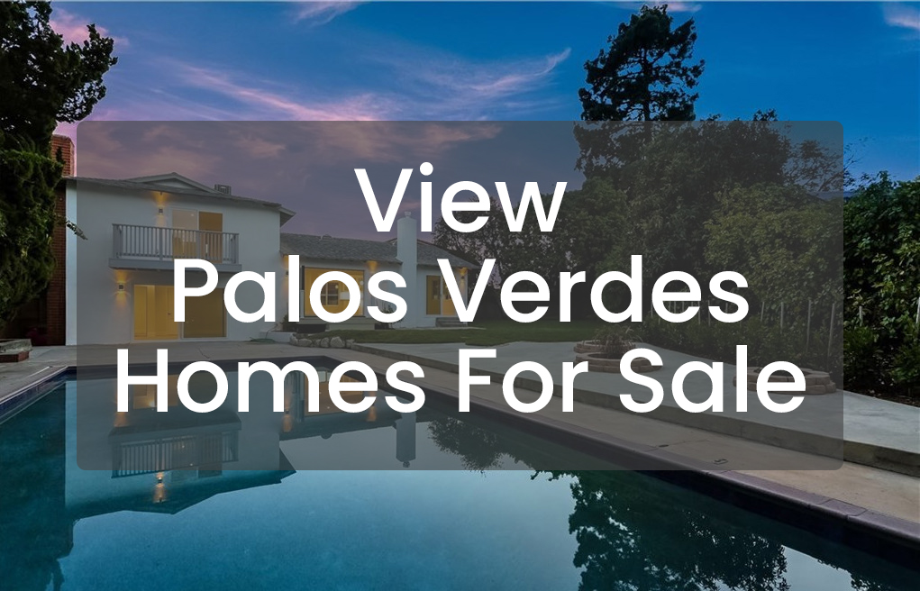 Search Palos Verdes Homes For Sale
