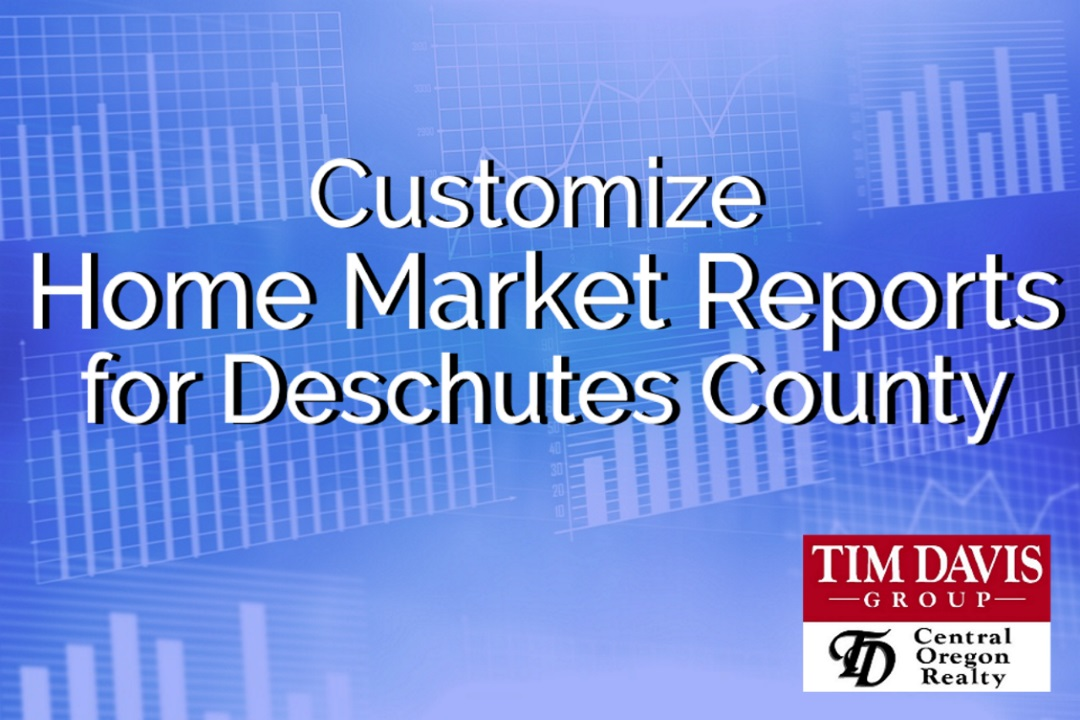 Customizable Home Market Reports for Deschutes County image
