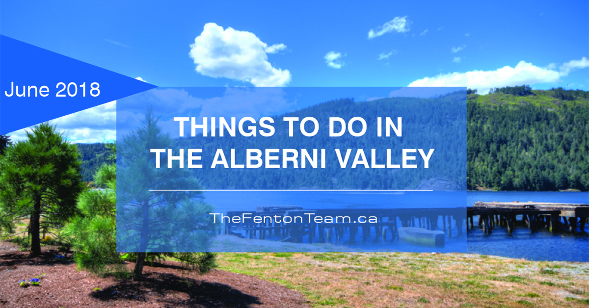 Things to do in the Alberni Valley in June 2018