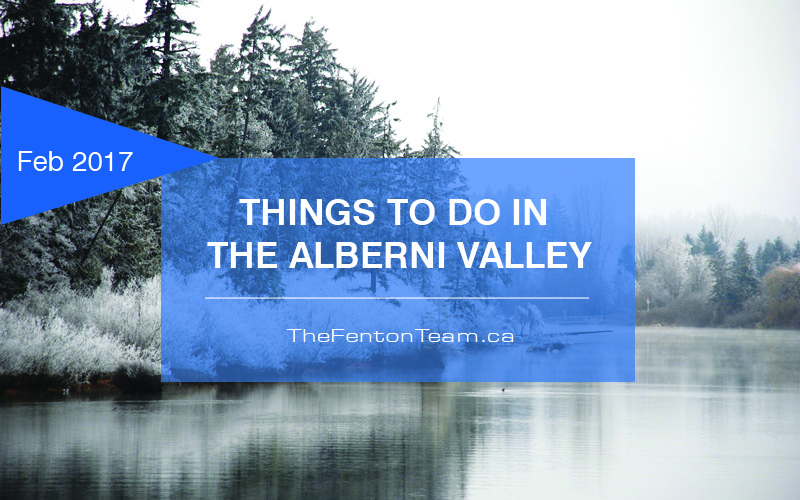 Things to do in the Alberni Valley in February