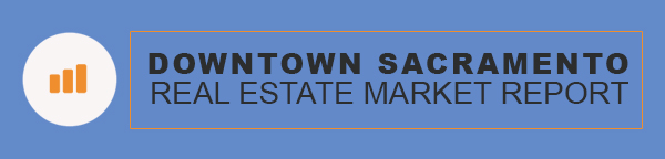 Downtown Sacramento California Real Estate Market Report