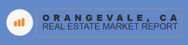 Orangevale California Real Estate Market Report