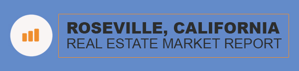 Roseville California Real Estate Market Report