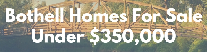 Bothell WA Homes for sale under $350,000. Search PersingerGroup.com to find Bothell WA Real Estate.