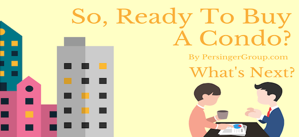 Ready To Buy A Condo? What's Next?