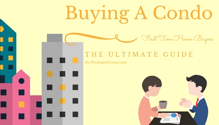 Buying A Condo - First Time Home Buyers Guide From PersingerGroup.com On Buying First Home and Why A Condo is good alternative to a house when buying real estate.