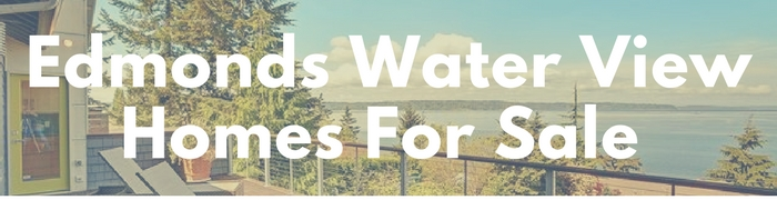Edmonds water view homes for sales. Real estate property with a waterview.