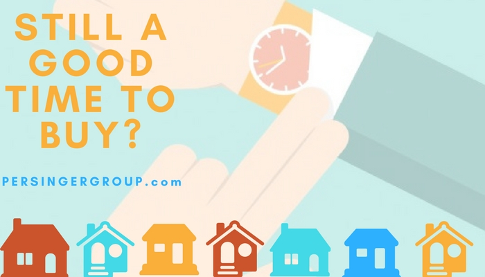 Is Now Still A Good Time To Buy A Home? Good question and answered in depth by Persinger Group Realtors, PersingerGroup.com