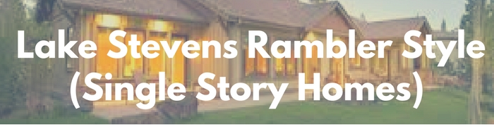 Lake Stevens rambler, single story homes for sale. Search PersingerGroup.com to find your rambler, one story, ranch style real estate.