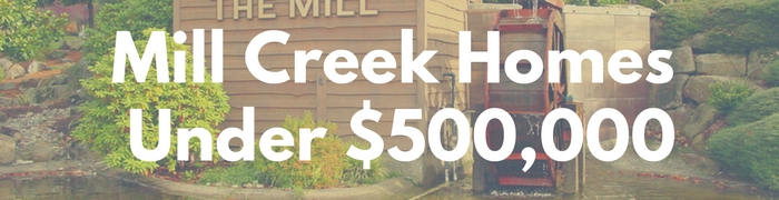 Mill Creek WA Homes for sale under $500,000. Search PersingerGroup.com to find Mill Creek WA Real Estate.