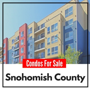 Snohomish County Condos For Sale - All Everett Condos, Bothell Condos, Edmonds Condos, Real Estate Search Site.
