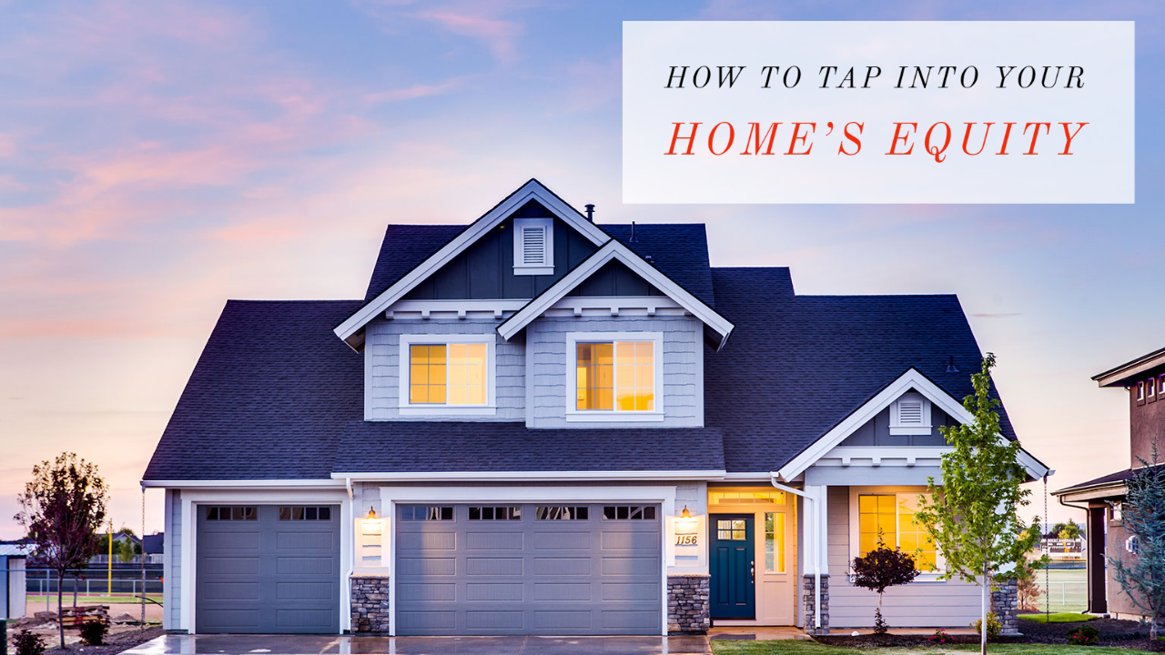 tap into home's equity