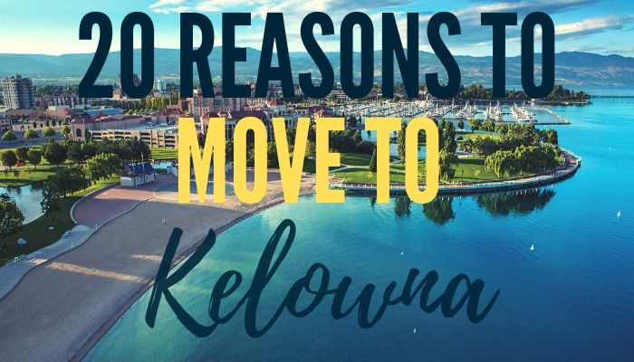 20 things to know before moving to kelowna