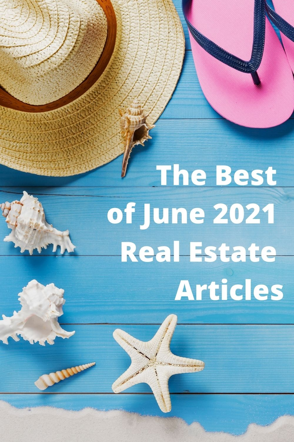 June 2021 Real Estate Round Up