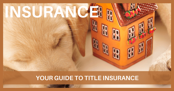 Your Guide to Title Insurance