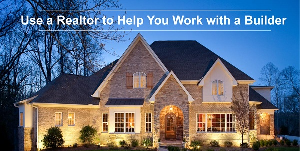Use a Realtor to Work with Builder