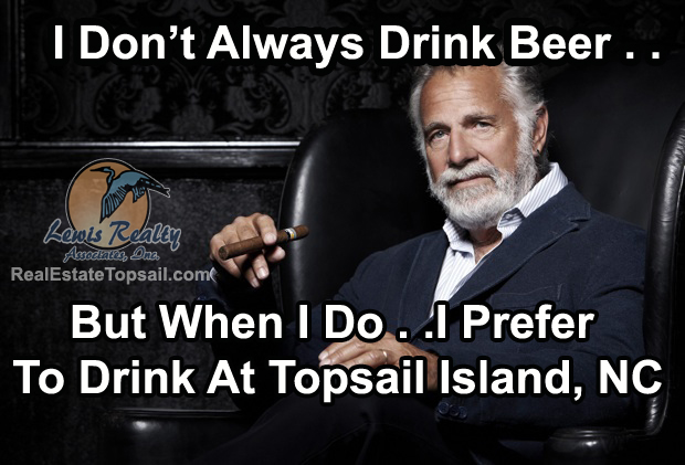 Most Interesting Man in the World - Topsail Island