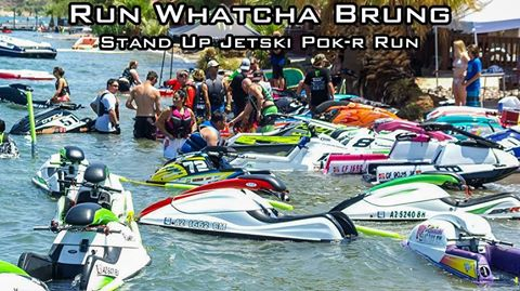 Run Whatcha Brung stand up Jetski poker run
