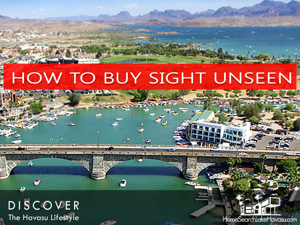 How to buy a home in Lake Havasu sight unseen