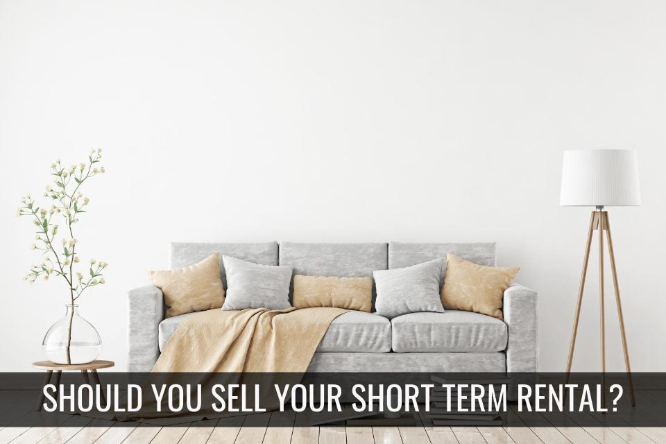 should i consider selling my short-term rental