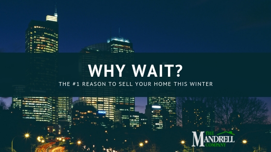 Why Wait? The #1 Reason to Sell Your Home This Winter