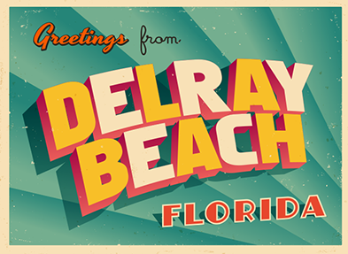 Greetings from Delray Beach Florida
