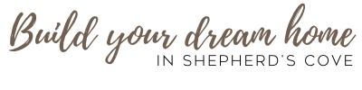 Build your dream home in Shepherd's Cove