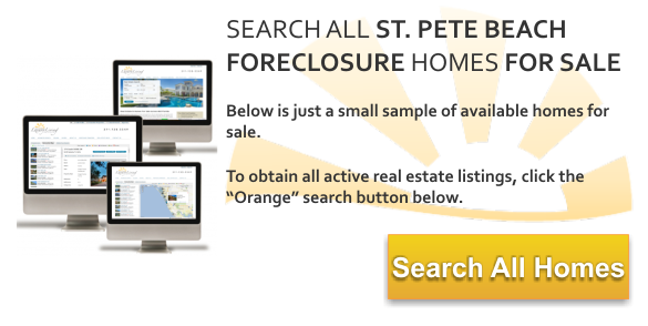At Mid Florida Luxury, we have complete access to all St. Pete Beach Foreclosure homes for sale. So contact us today to find your St. Pete Beach home in ...