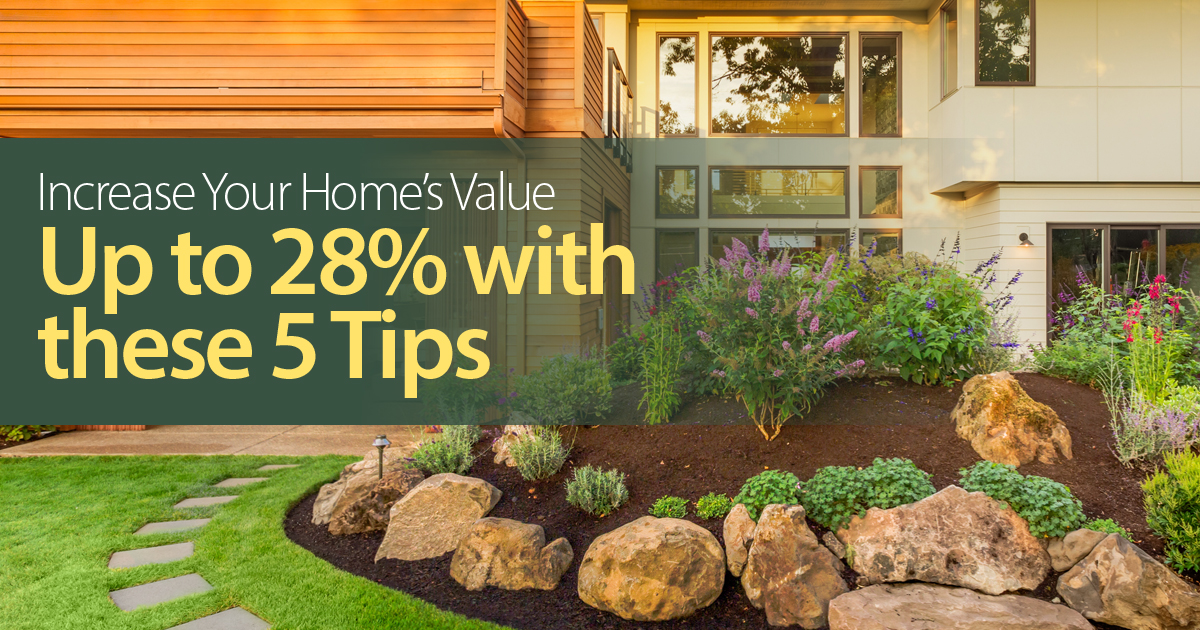 Increase your home s value up to 28 with these 5 tips for How to increase your home value