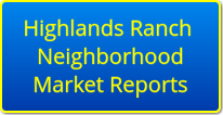 Highlands Ranch Neighborhood Market Reports