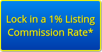 Lock in a 1% Listing Commission Rate*