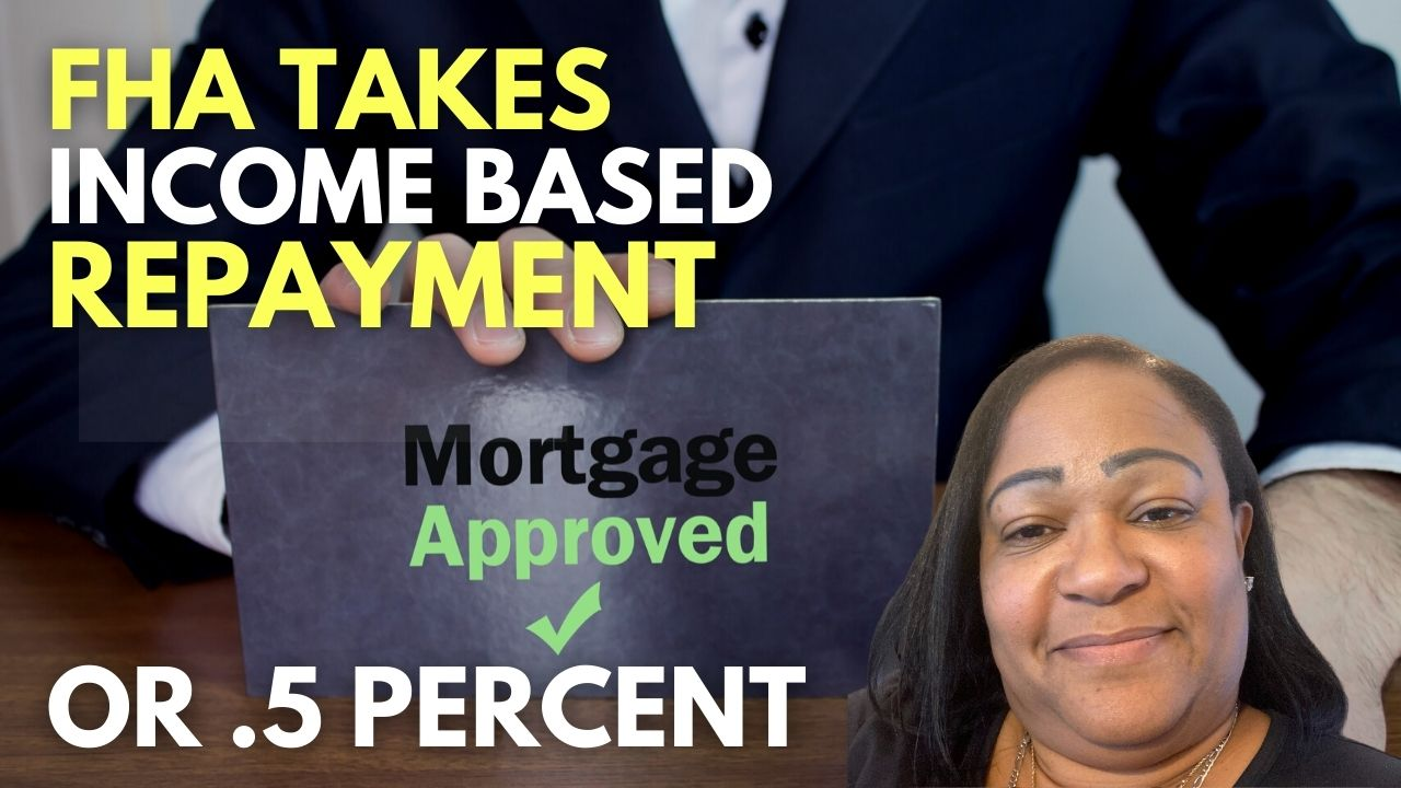 FHA accepts income based repayment plans