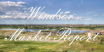 Windsor Real Estate Market Report