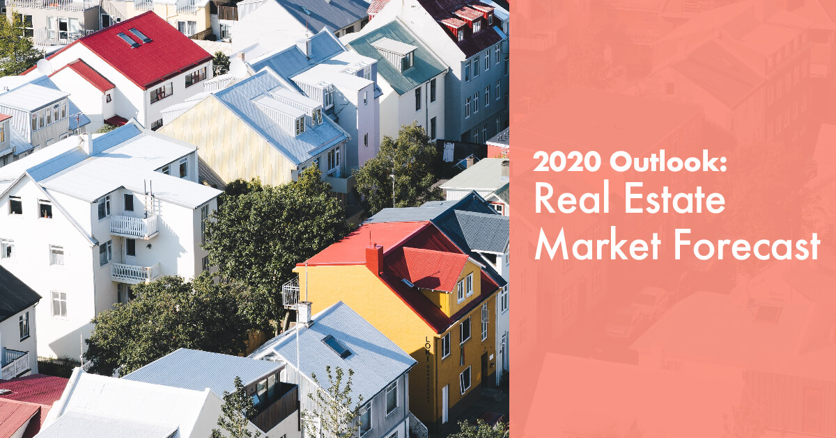 2020 Outlook Real Estate Market Forecast