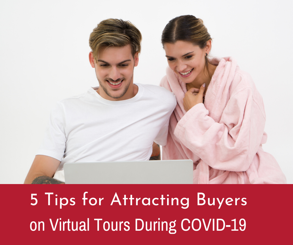 5 Tips for Attracting Buyers on Virtual Tours During COVID-19