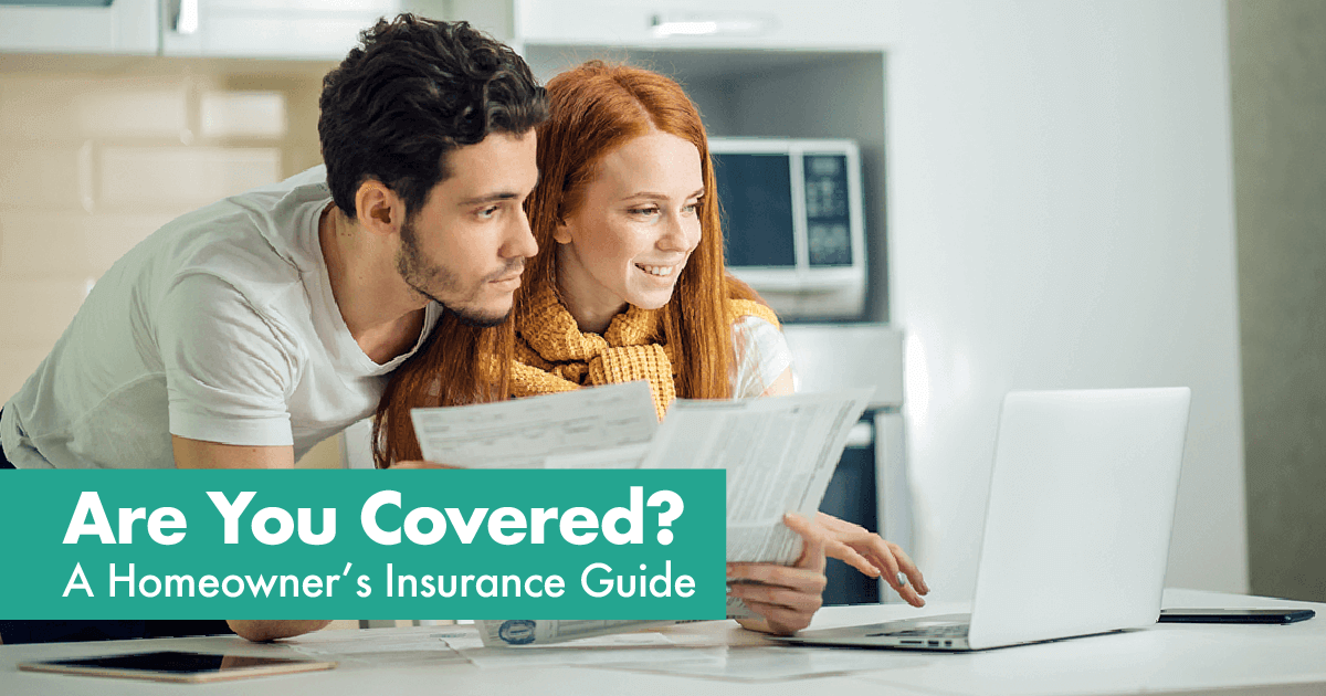 Are You Covered A Homeowner's Insurance Guide