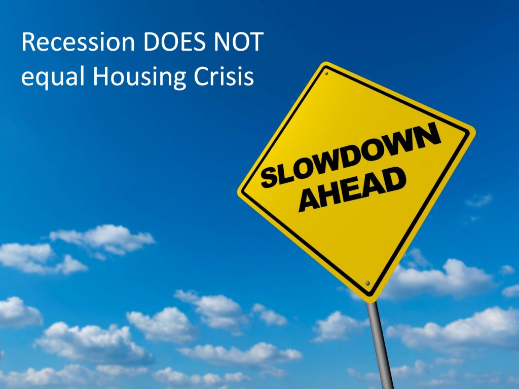 Recession Not Equal To Housing Crisis