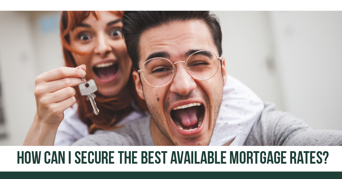 How Can I secure the best available mortgage rates