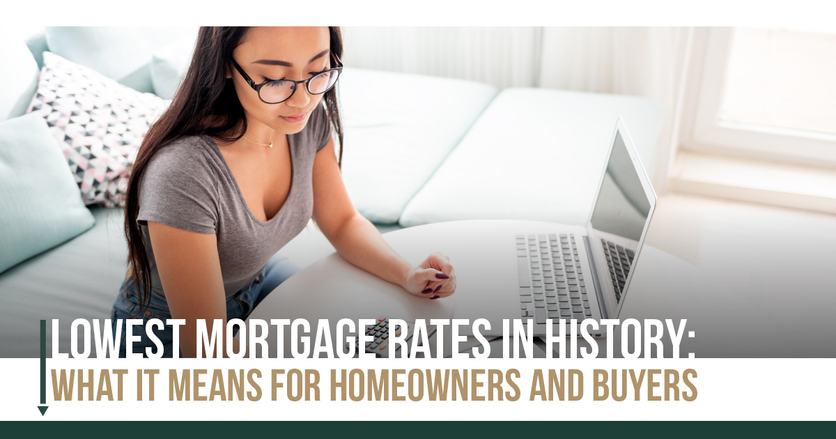 Lowest Mortgage Rates in History What It Means for Homeowners and Buyers