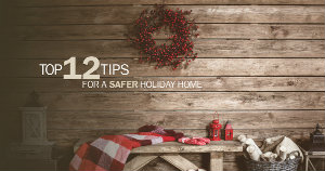 Top 12 Tips for a Safer Holidday Home