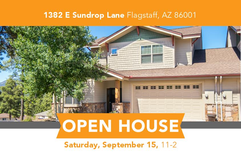 Open House 1382 E Sundrop Lane Flagstaff, AZ 86001