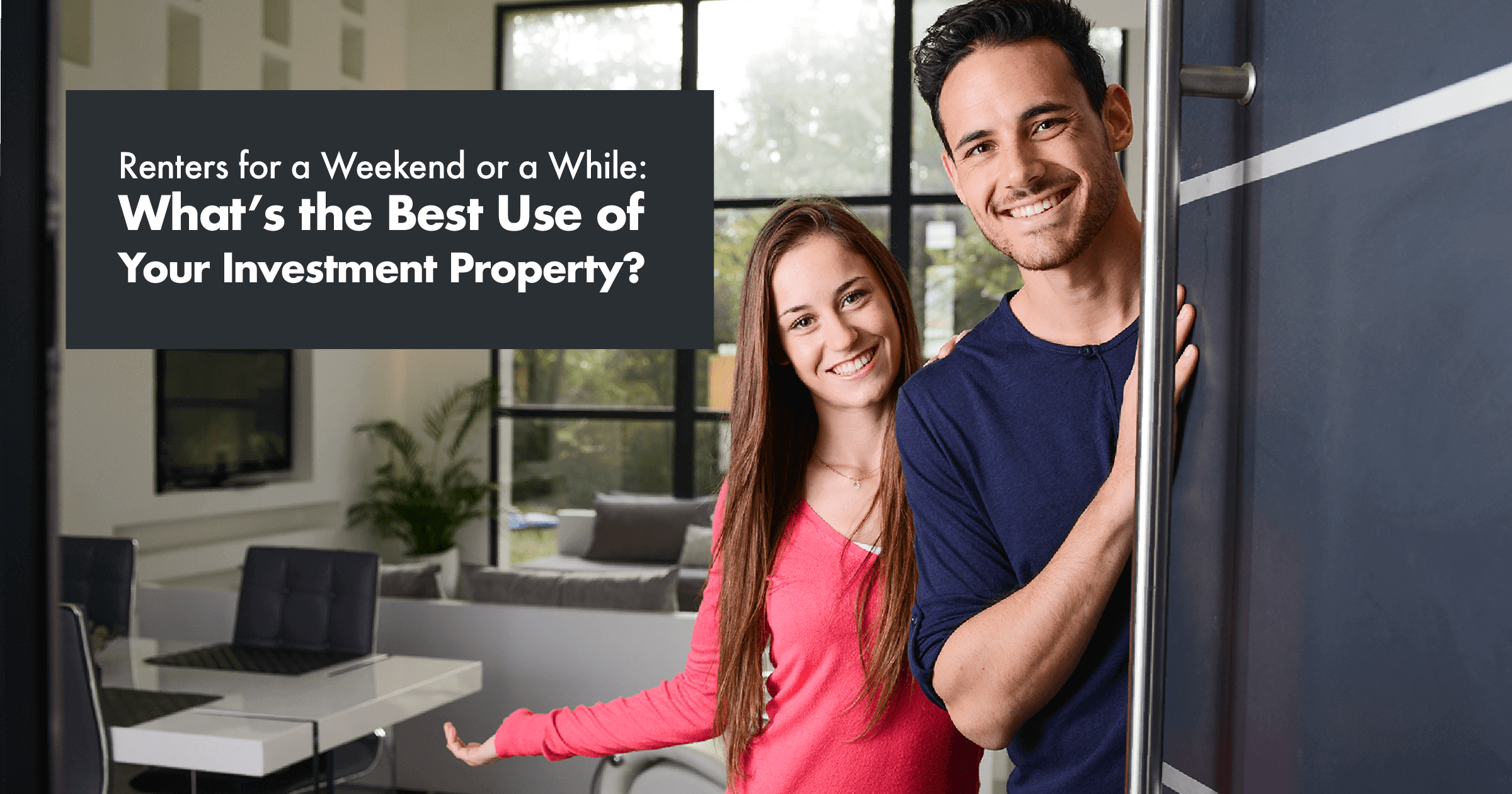 Renters for a Weekend or a While: What's the Best Use of Your Flagstaff Investment Property?