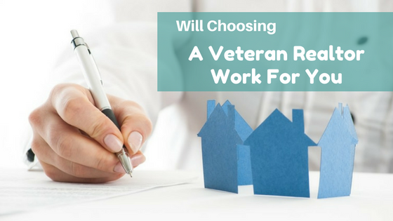Will Choosing A Veteran Realtor Work For You