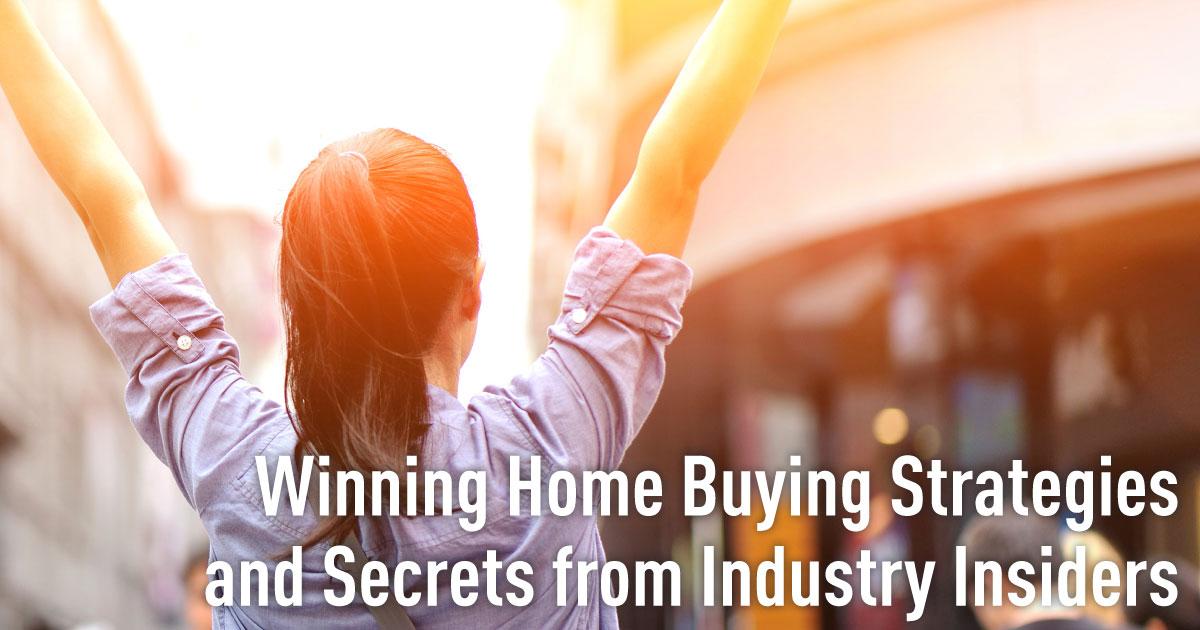 Winning Home Buying Strategies and Secrets